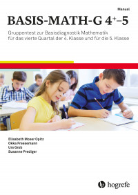 Gruppentest zur Basisdiagnostik Mathematik für das vierte Quartal der 4. Klasse und für die 5. Klasse