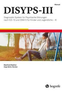 Diagnostik-System für psychische Störungen nach ICD-10 und DSM-5 für Kinder und Jugendliche - III