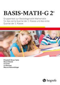 Gruppentest zur Basisdiagnostik Mathematik für das vierte Quartal der 2. Klasse und das erste Quartal der 3. Klasse