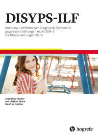 DISYPS-ILF Interview-Leitfäden zum Diagnostik-System für psychische Störungen nach DSM-5 für Kinder- und Jugendliche