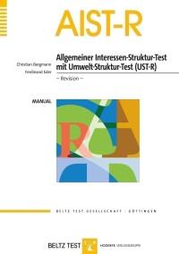 Allgemeiner Interessen-Struktur-Test mit Umwelt-Struktur-Test (UST-R) - Revision