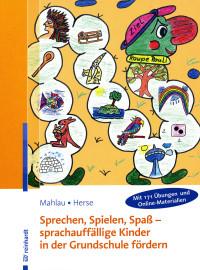 Sprechen, Spielen, Spaß – sprachauffällige Kinder in der Grundschule fördern