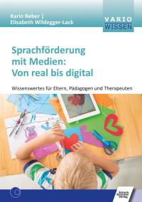Sprachförderung mit Medien: Von real bis digital