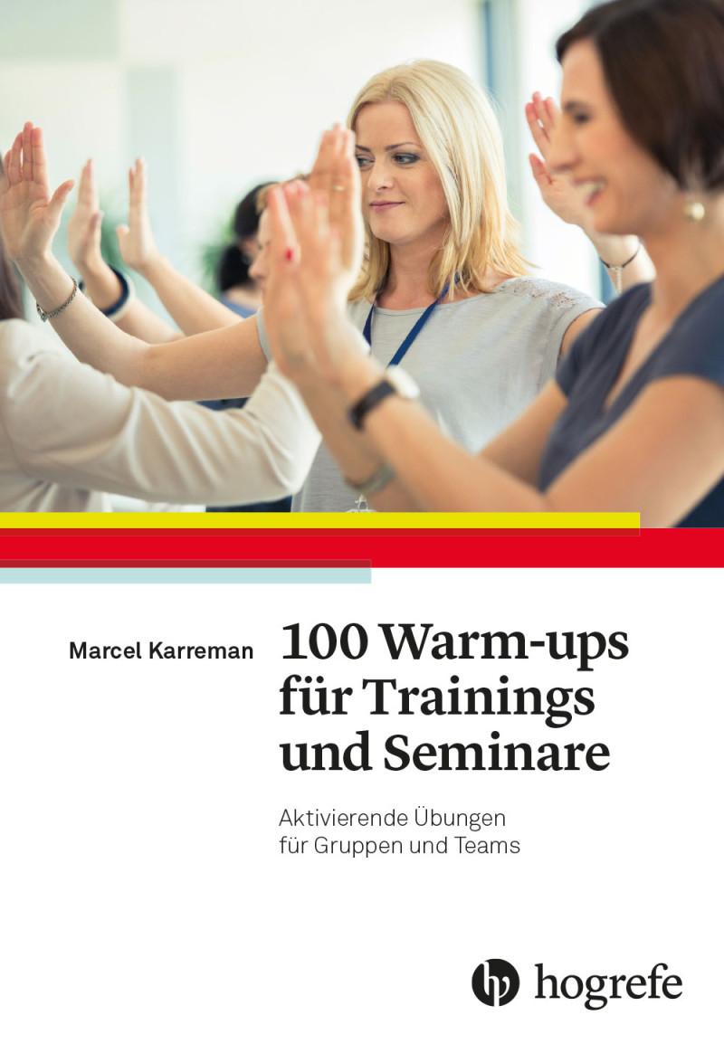 100 Warm-ups für Trainings und Seminare