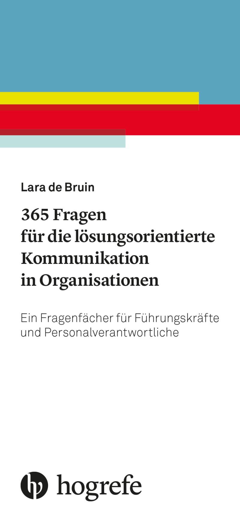 365 Fragen für die lösungsorientierte Kommunikation in Organisationen