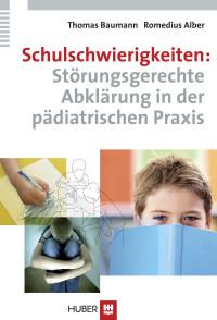 Schulschwierigkeiten: Störungsgerechte Abklärung in der pädiatrischen Praxis