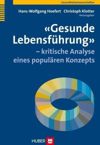 Gesunde Lebensführung - kritische Analyse eines populären Konzepts