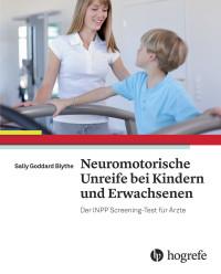 Neuromotorische Unreife bei Kindern und Erwachsenen