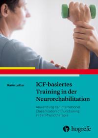 ICF-basiertes Training in der Neurorehabilitation