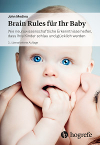 Brain Rules für Ihr Baby
