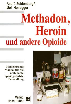 Methadon, Heroin und andere Opioide