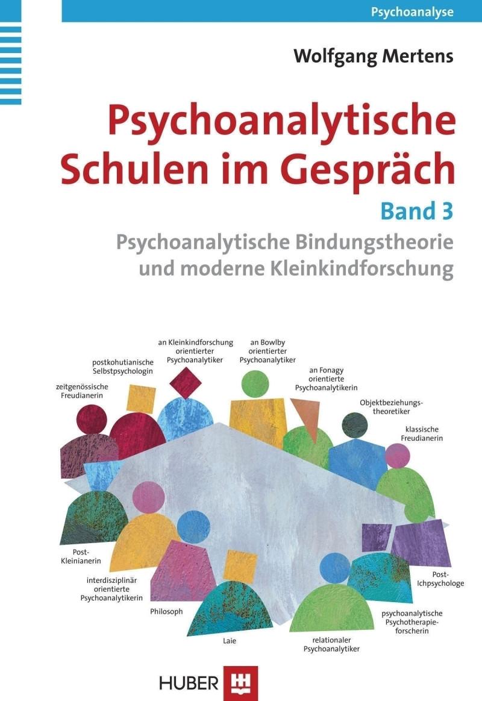 Psychoanalytische Schulen im Gespräch, Band 3