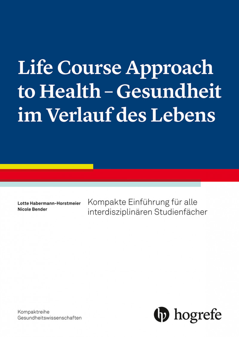 Life Course Approach to Health - Gesundheit im Verlauf des Lebens