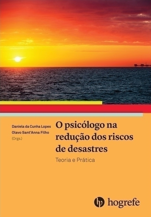 O Psicólogo na Redução dos Riscos de Desastres: Teoria e prática.