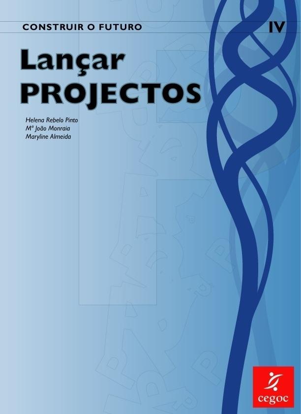 """""""Programa IV: Kit Inicial (com Manual técnico, Manual """"""""Lançar Projectos"""""""" e 5 Cadernos com Fichas de Trabalho)"""""""