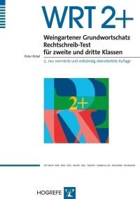 Weingartener Grundwortschatz Rechtschreib-Test für zweite und dritte Klassen