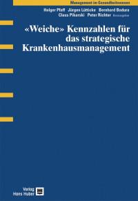 «Weiche» Kennzahlen für das strategische Krankenhausmanagement