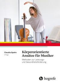 Körperorientierte Ansätze für Musiker