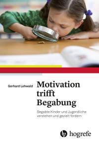 Motivation trifft Begabung
