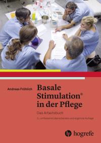 Basale Stimulation® in der Pflege - Arbeitsbuch