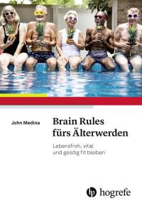 Brain Rules fürs Älterwerden