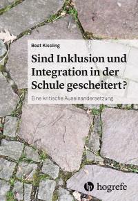 Sind Inklusion und Integration in der Schule gescheitert?