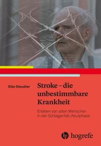 Stroke - die unbestimmbare Krankheit