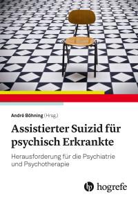 Assistierter Suizid für psychisch Erkrankte