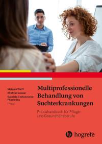 Multiprofessionelle Behandlung von Suchterkrankungen
