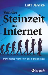 Von der Steinzeit ins Internet
