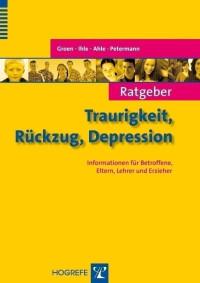 Ratgeber Traurigkeit, Rückzug, Depression