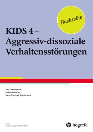 KIDS 4 - Aggressiv-dissoziale Verhaltensstörungen