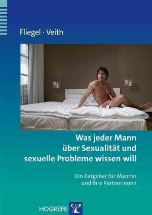 Was jeder Mann über Sexualität und sexuelle Probleme wissen will