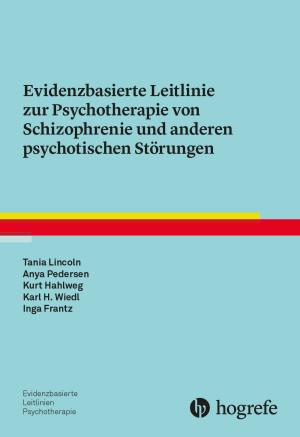 Evidenzbasierte Leitlinie zur Psychotherapie von Schizophrenie und anderen psychotischen Störungen