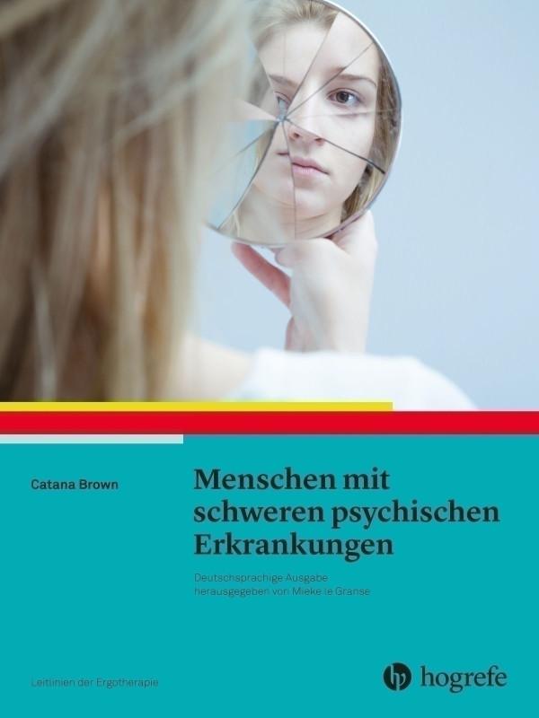 Menschen mit schweren psychischen Erkrankungen - Hogrefe