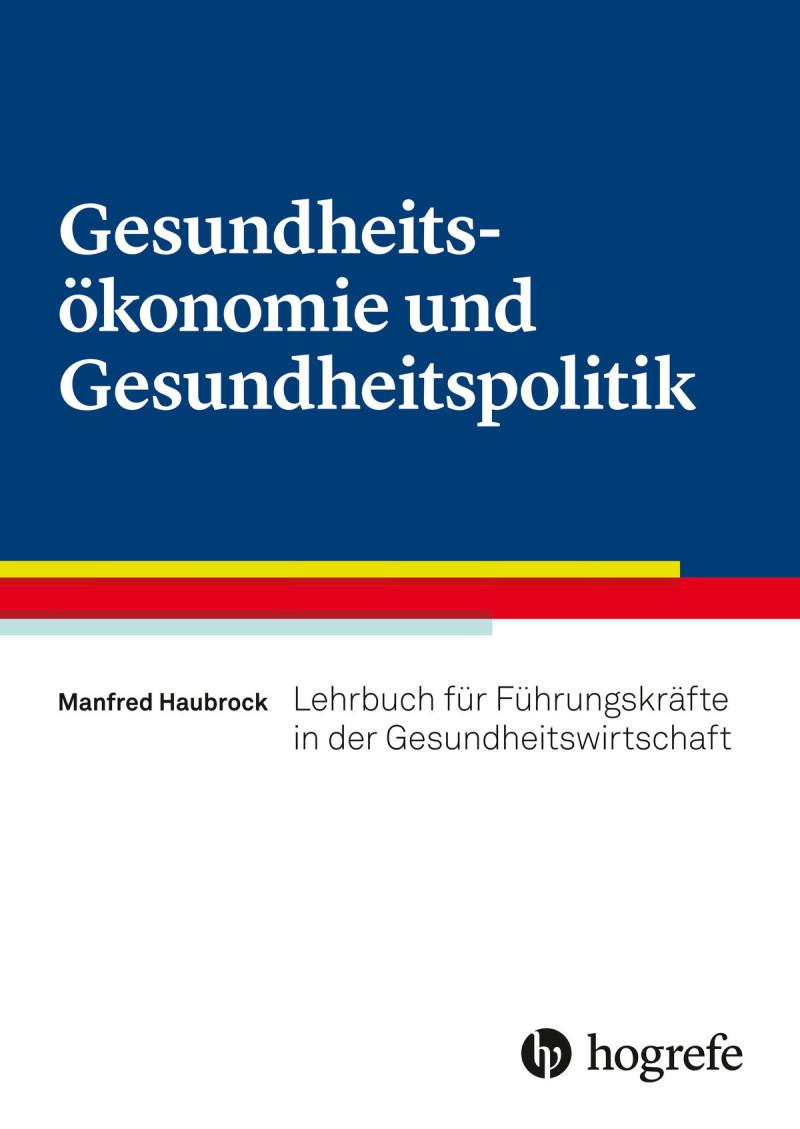 Gesundheitsökonomie und Gesundheitspolitik