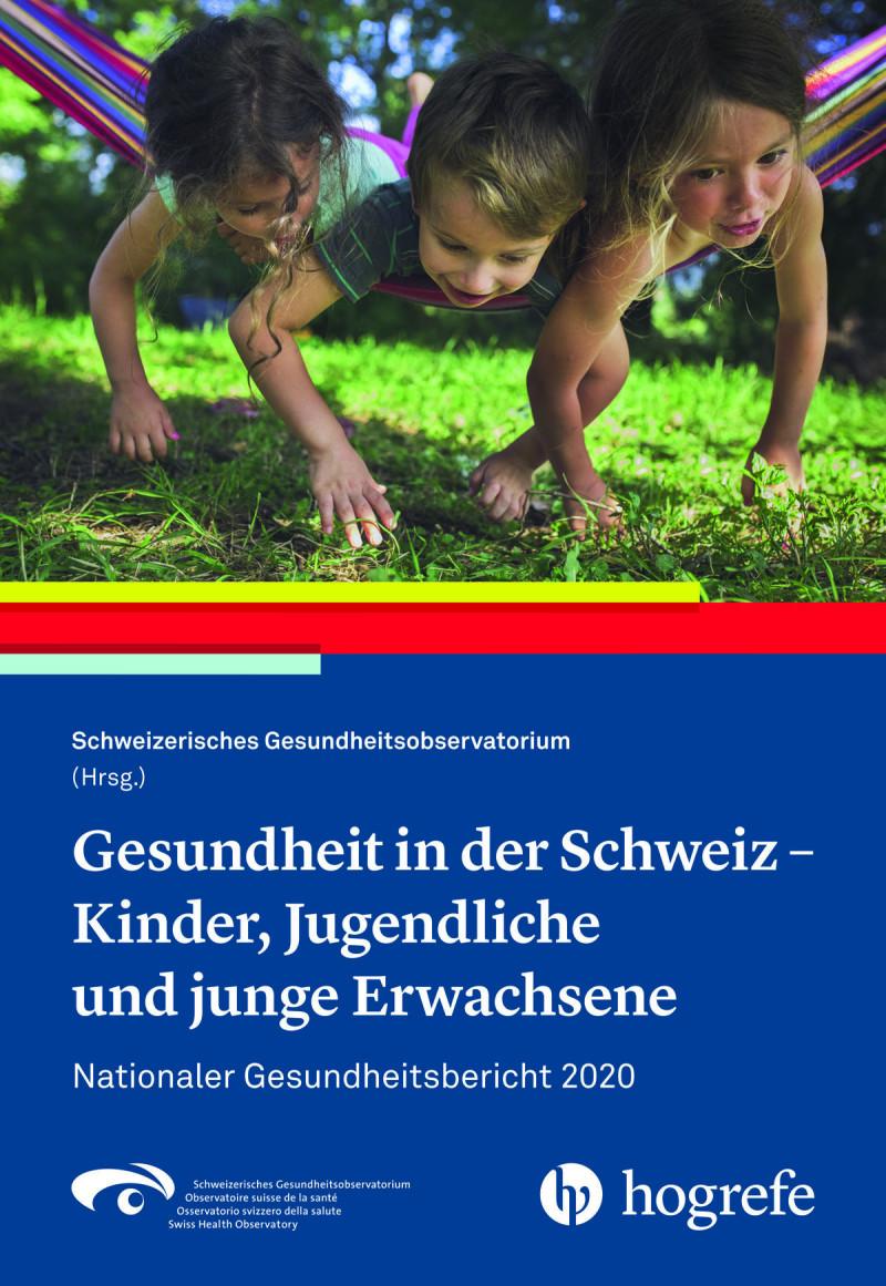 Gesundheit in der Schweiz - Kinder, Jugendliche und junge Erwachsene