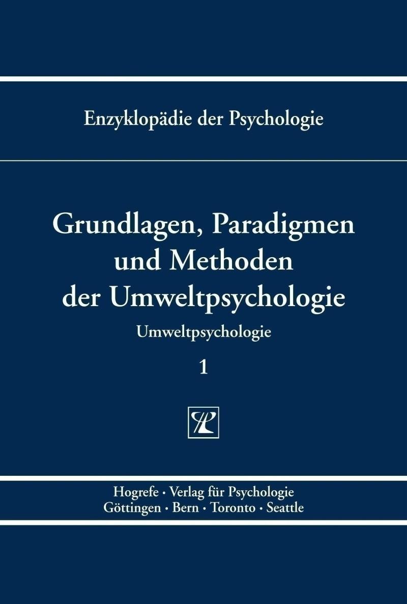 Grundlagen, Paradigmen und Methoden der Umweltpsychologie
