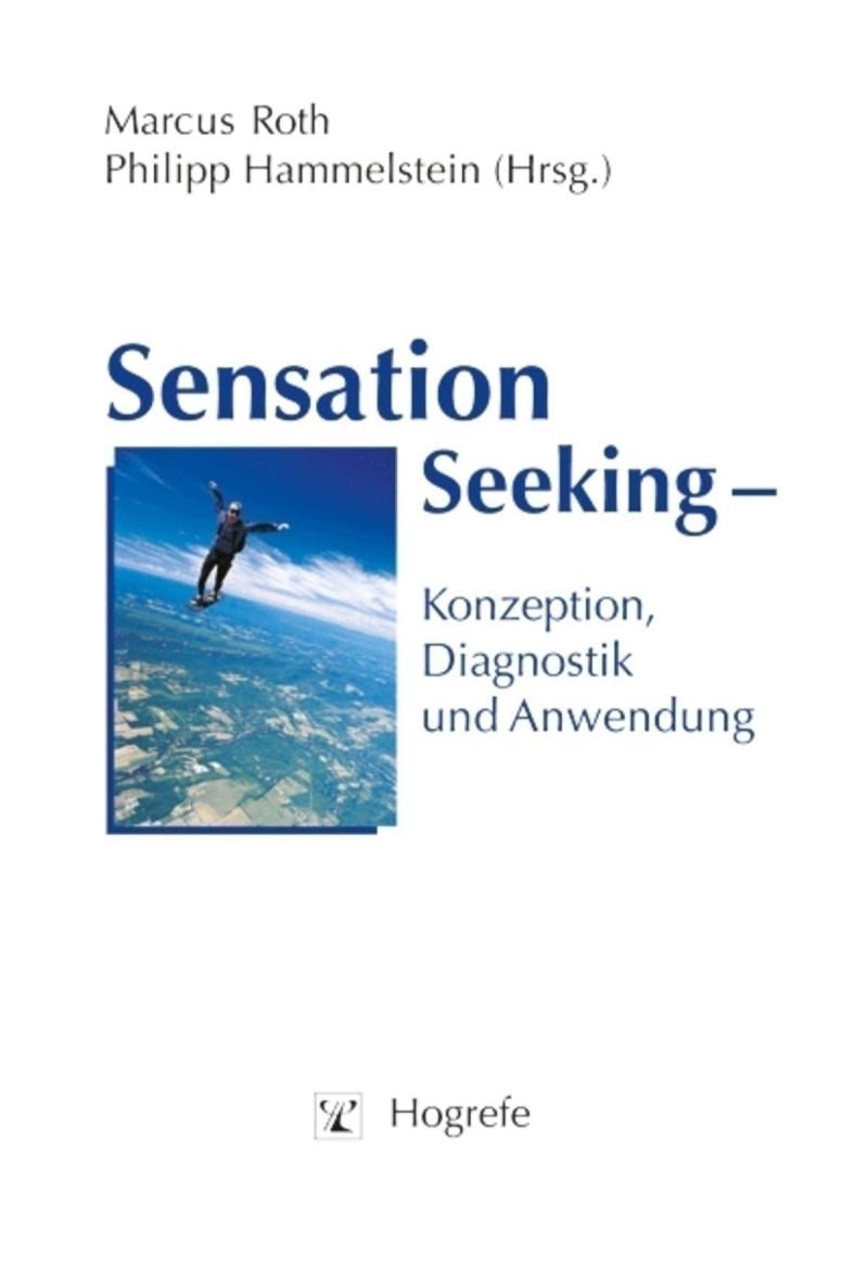 Sensation Seeking – Konzeption, Diagnostik und Anwendung