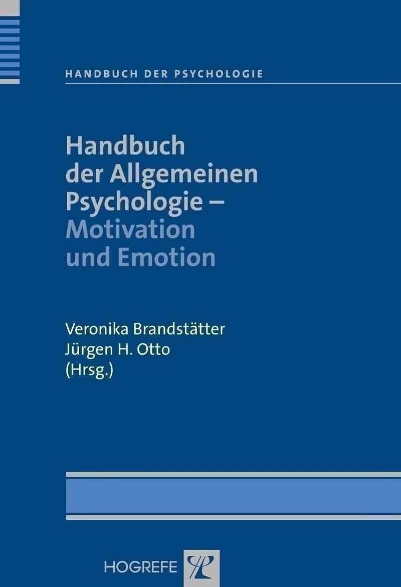 Handbuch der Allgemeinen Psychologie – Motivation und Emotion