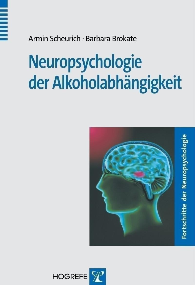 Neuropsychologie der Alkoholabhängigkeit
