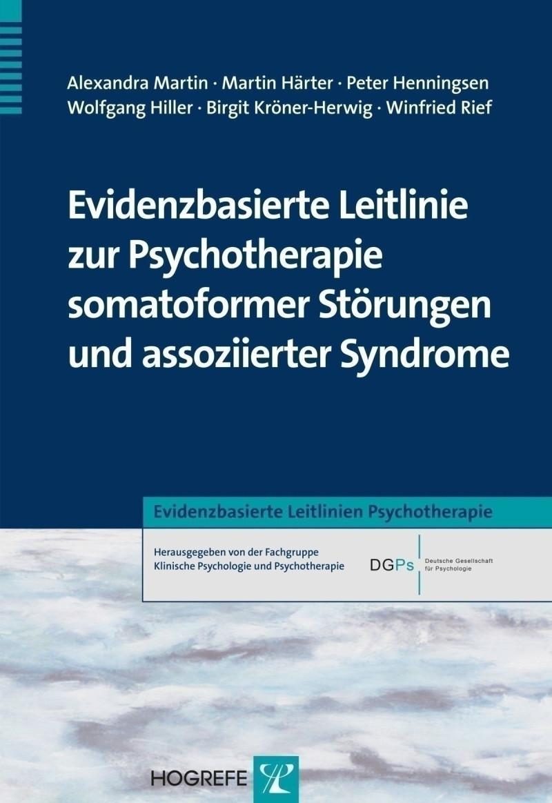 Evidenzbasierte Leitlinie zur Psychotherapie somatoformer Störungen und assoziierter Syndrome