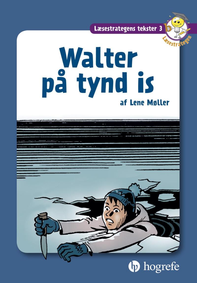 Walter på tynd is, Læsestrategens tekster