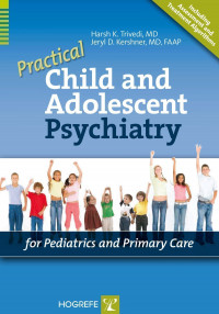 Practical Child and Adolescent Psychiatry for Pediatrics and Primary Care