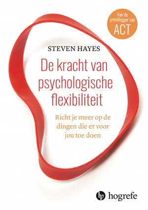 De kracht van psychologische flexibiliteit