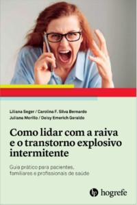 Como lidar com a raiva e o transtorno explosivo intermitente