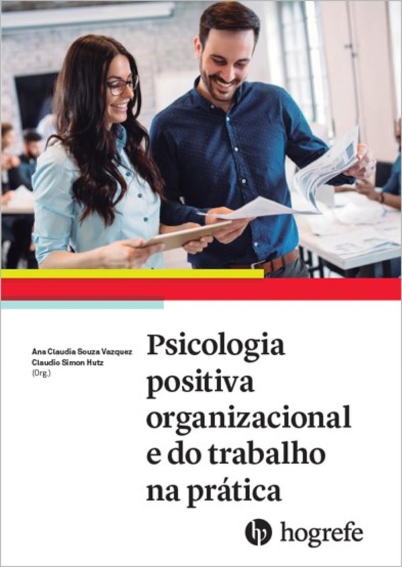 Psicologia positiva organizacional e do trabalho na prática