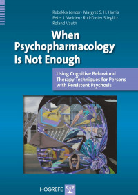 When Psychopharmacology Is Not Enough